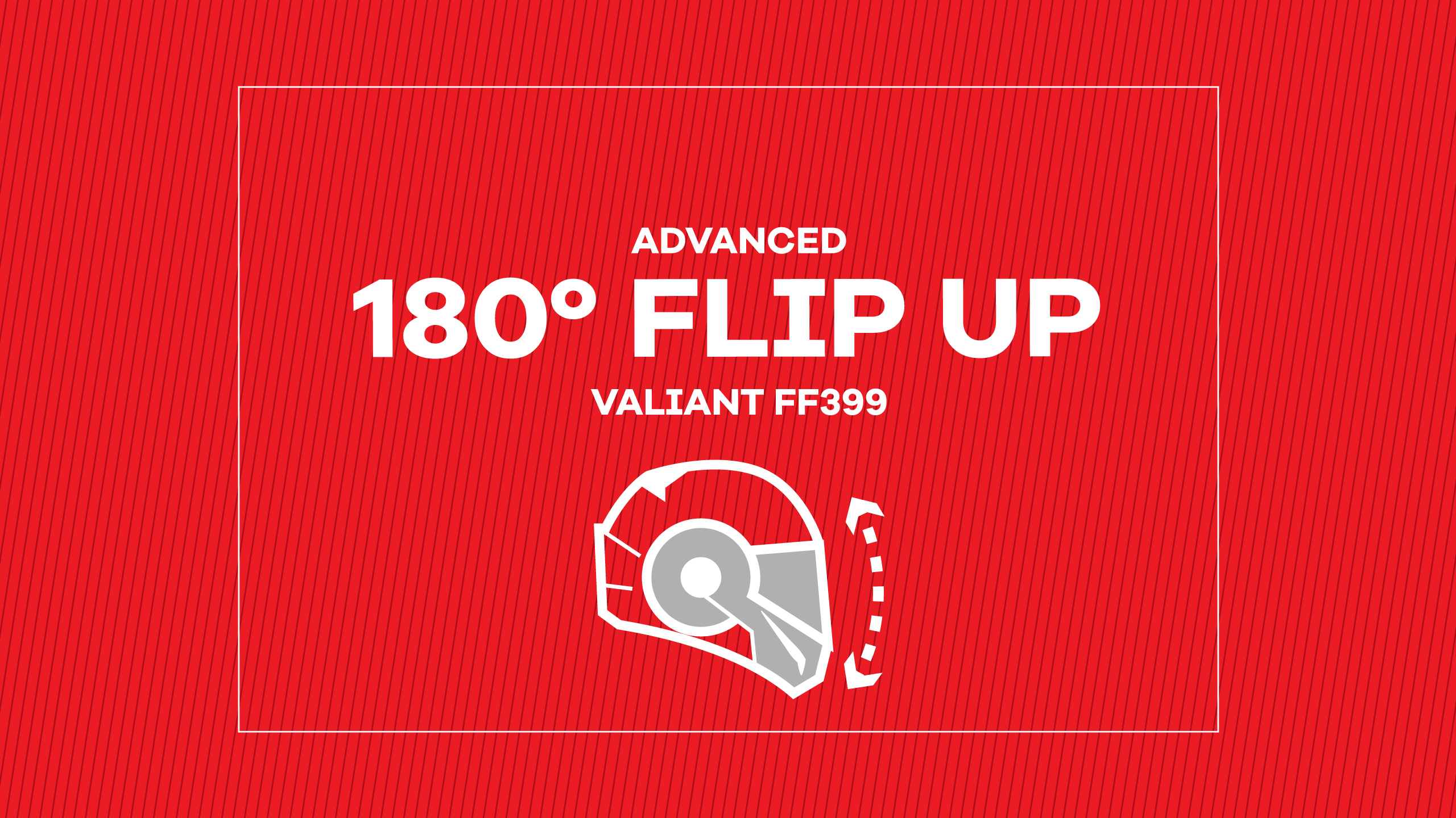 VALIANT FLIP UP